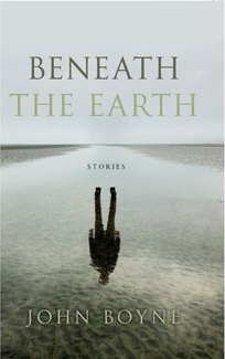 Beneath the Earth John Boyne